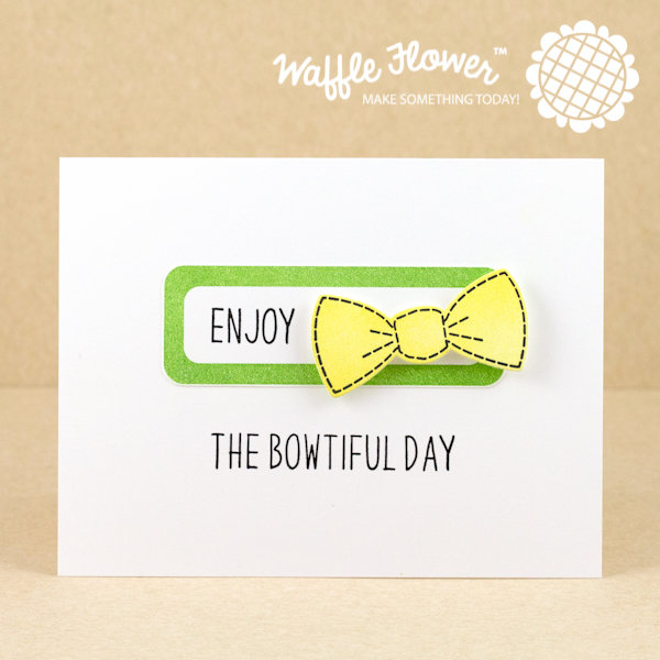 Enjoy the Bowtiful Day Card