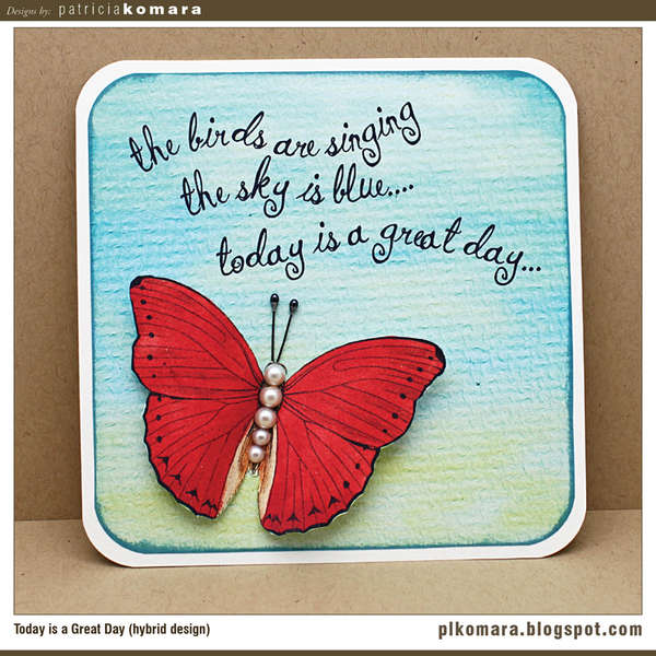 Today is a Great Day Card (hybrid design)