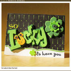 So Lucky to Have You Card