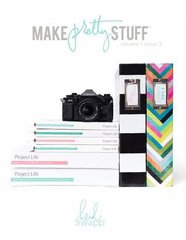 Make Pretty Stuff with Becky Higgins/Heidi Swapp Project Life
