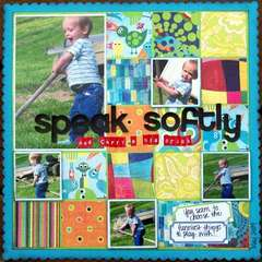 Speak Softly (and carry a big stick)