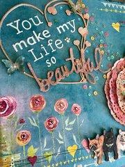 """You Make My Life so BEAUTIFUL!"""