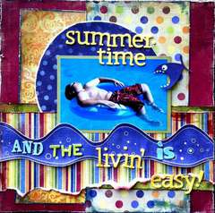 Summertime and the Livin' is Easy!