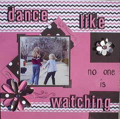 Dance Like No One is Watching*