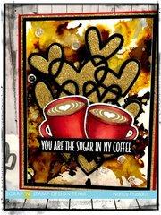 Sugar to my coffee