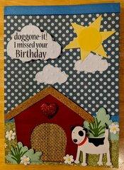 Doggonne it!  I Missed Youre Birthday