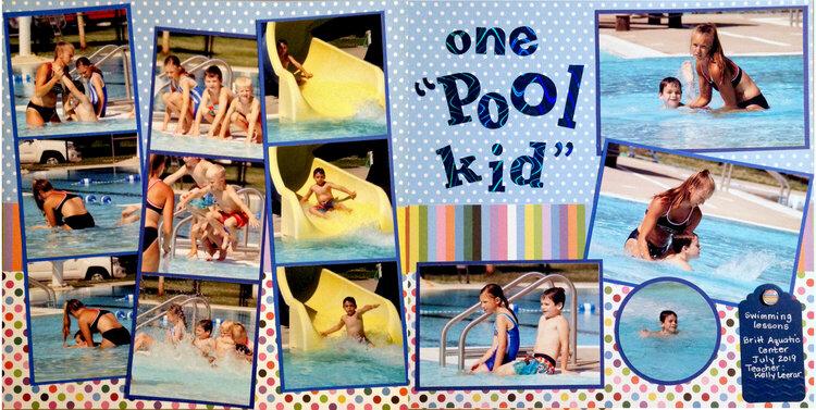 "one ""Pool Kid"""
