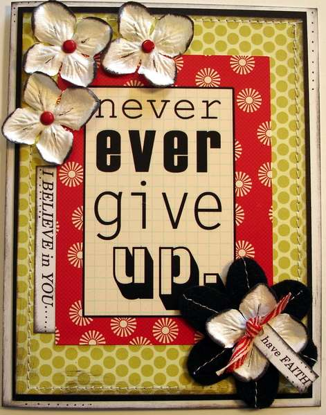 NEVER EVER GIVE UP...HAVE FAITH