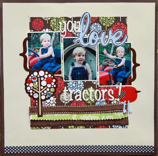 you love tractors!  *Pebbles, Inc.*