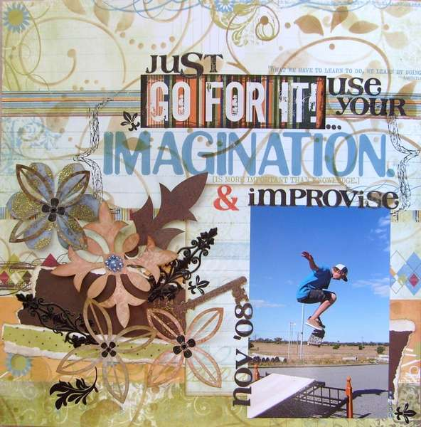 Just go for it... use your imagination & improvise