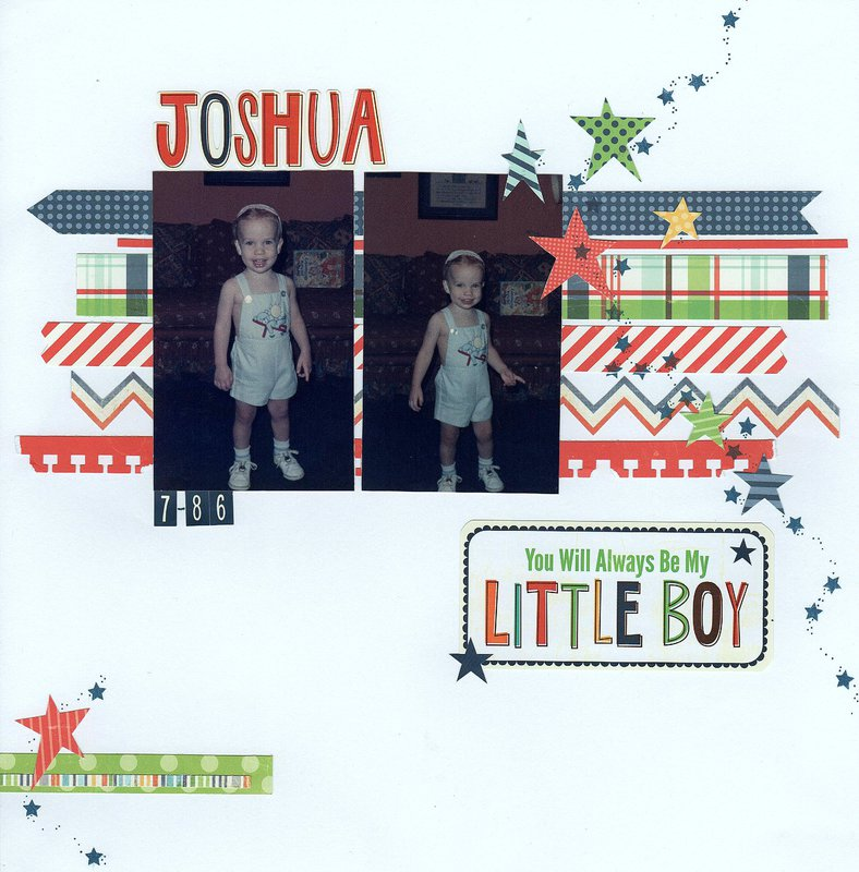 Joshua, You will always be my little boy