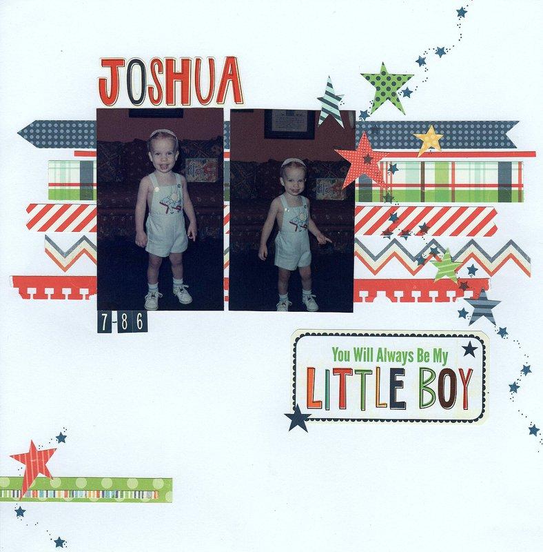 Joshua, You will always be my little boy