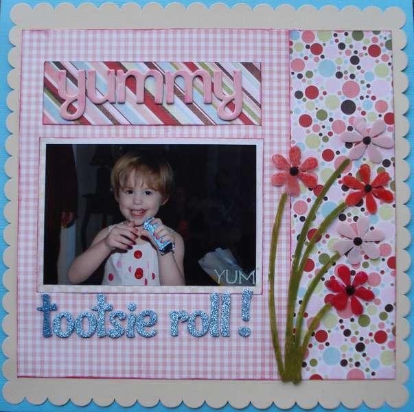 Yummy Tootsie Roll!