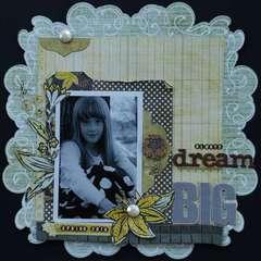 Always Dream Big!