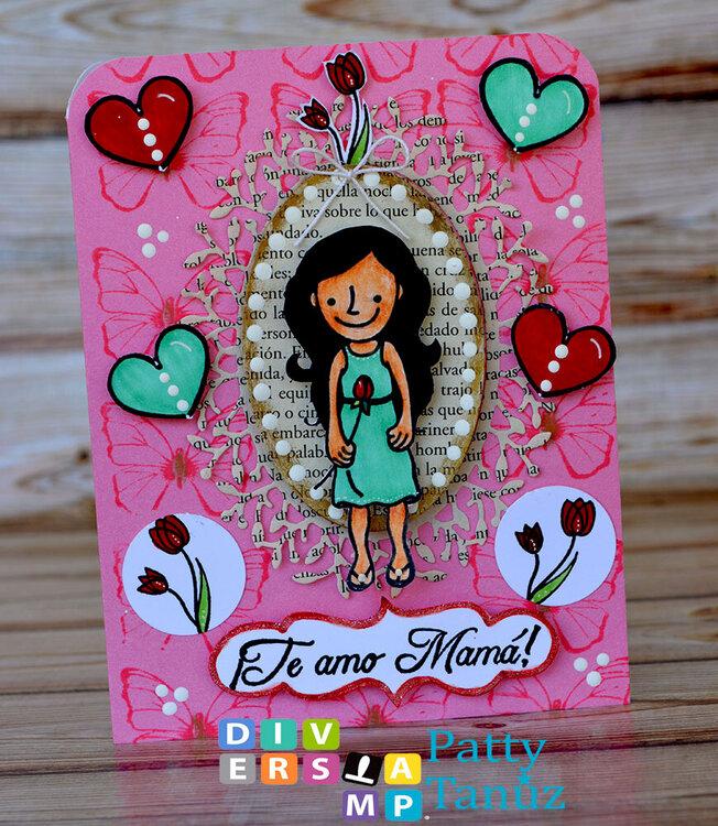 Te amo mamá Card!!!!