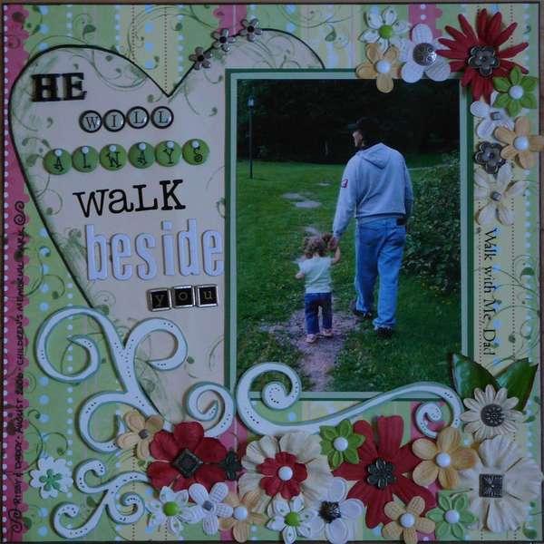 He will always walk beside you