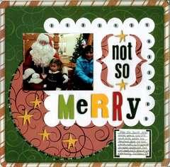 { not so } Merry