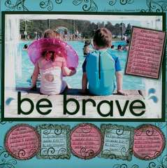 ~ Be Brave ~