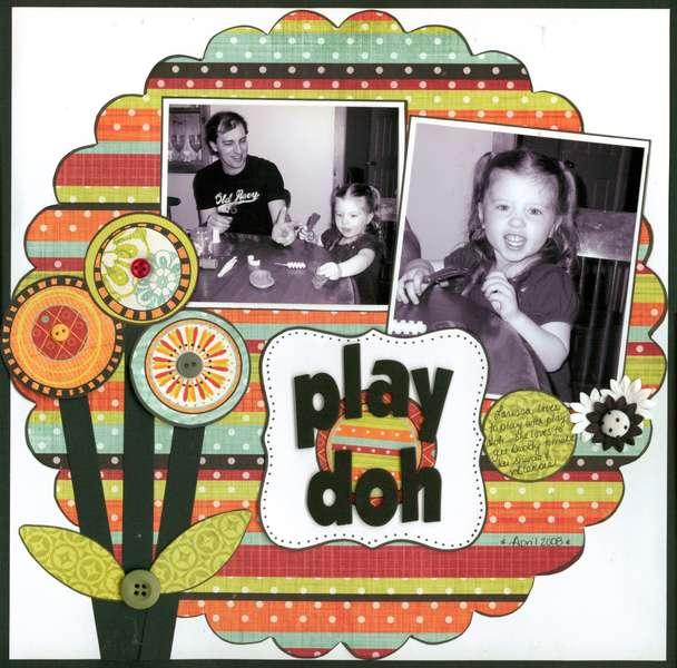 * Play Doh *