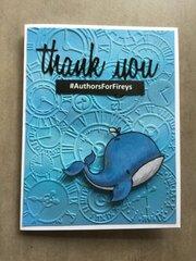 A whale of a time : an #AuthorsForFireys thank you card