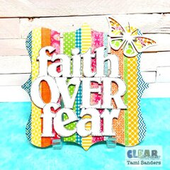 faith over fear altered pallet * Clear Scraps DT