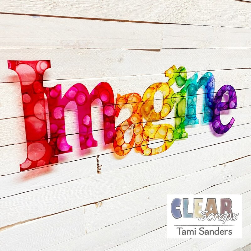IMAGINE Alcohol Inked Acrylic Word * CLEAR SCRAPS DT