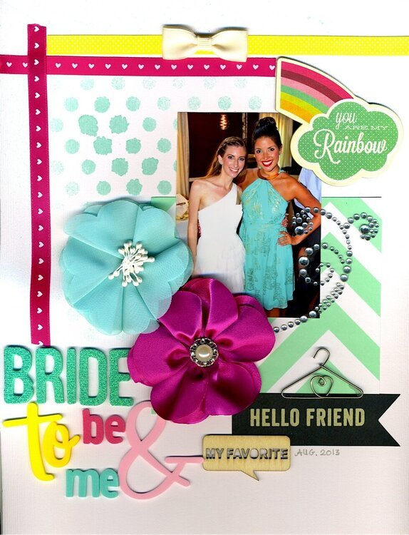 Bride to Be & Me