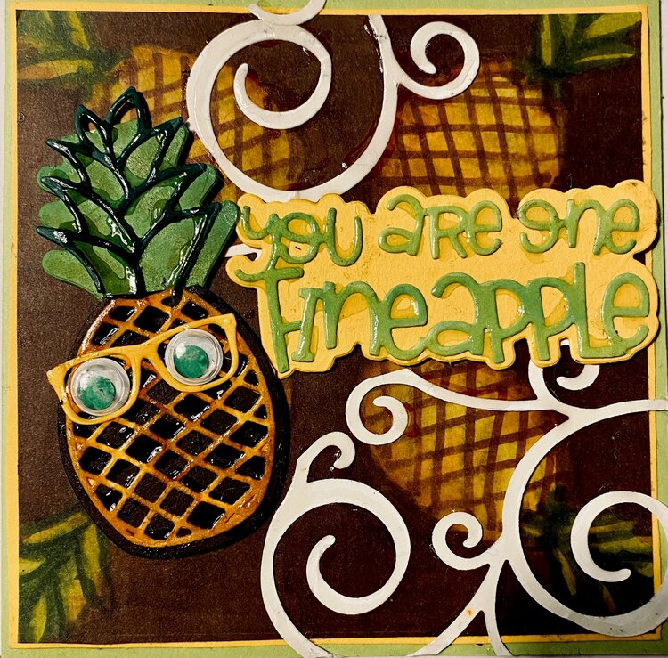 You Are One Fineapple
