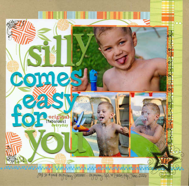 silly comes easy for you