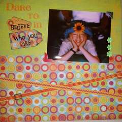 Dare To Believe In Who You Are
