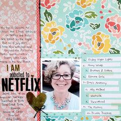 I am addicted to Netflix