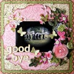 SAYING GOOD BYE...