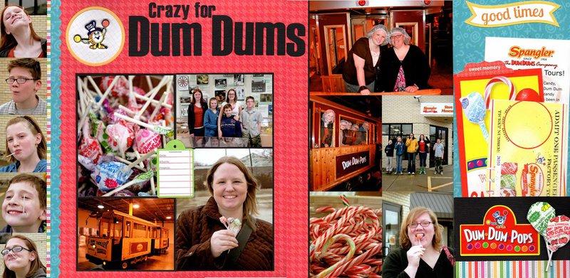 Crazy for Dum Dums