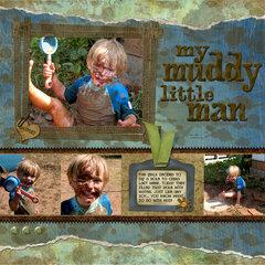 my muddy little man