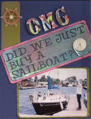 OMG, Did we just buy a Sailboat
