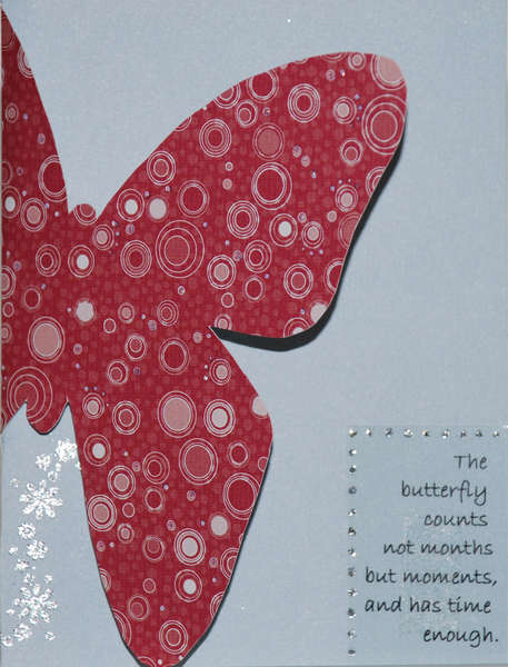 I used a template from Papercrafts for this card-totally lifted it-even the quote,lol. TFL