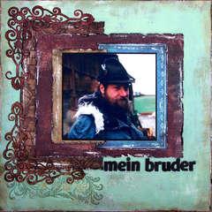 mein bruder (my brother)