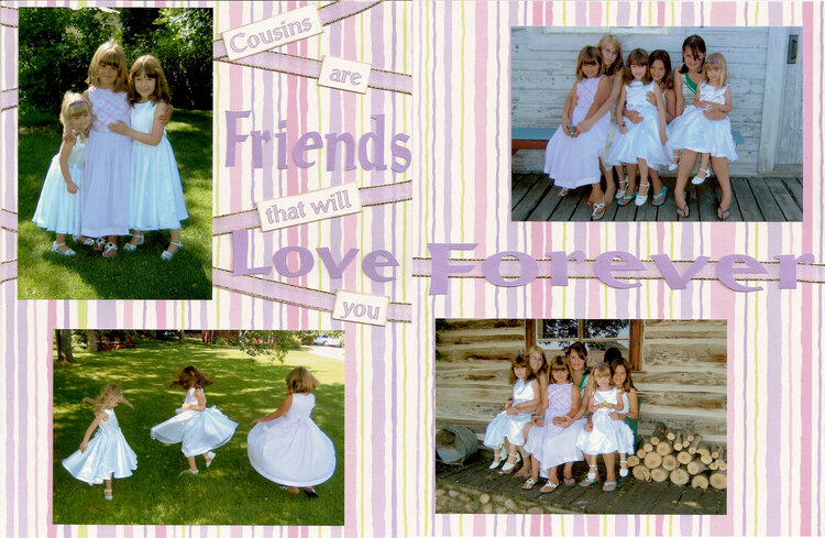 Cousins are Friends that will Love you Forever