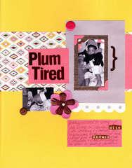 Plum Tired