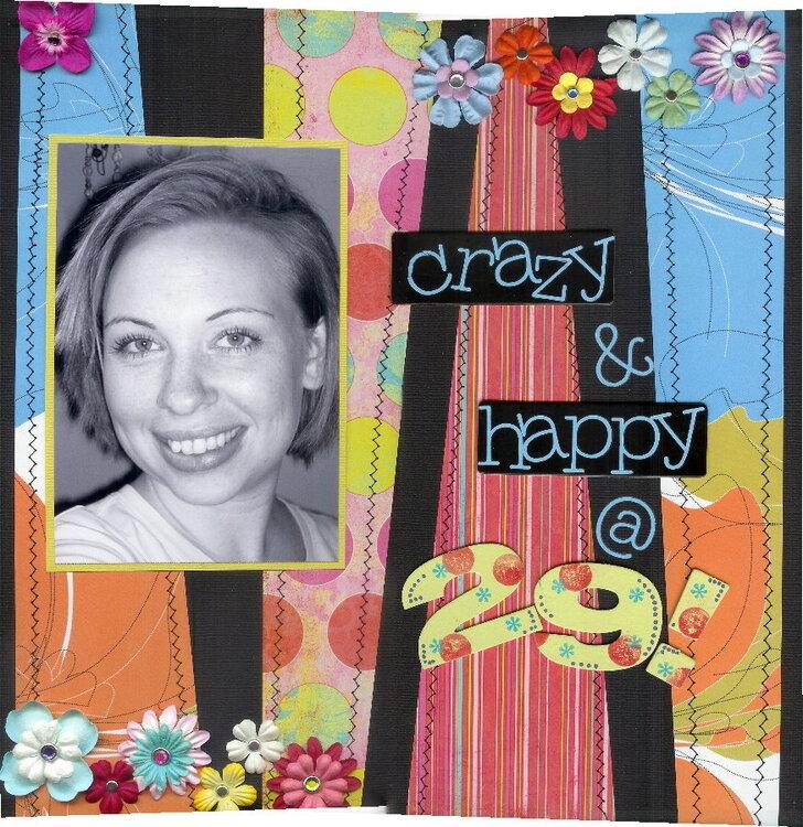 crazy & happy @ 29