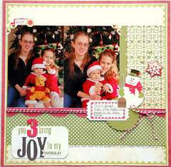 You 3 Bring Joy to my World   ****Scraptastic Club****