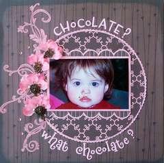 Chocolate? What Chocolate?