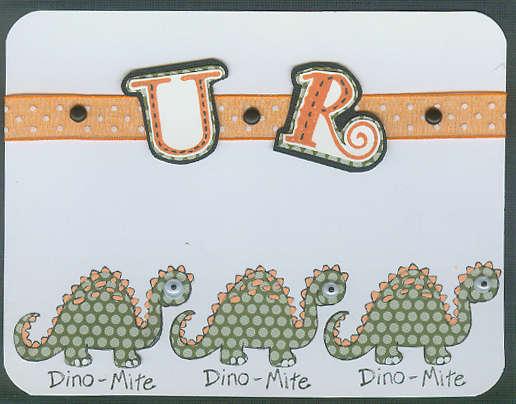 U R Dino-Mite!