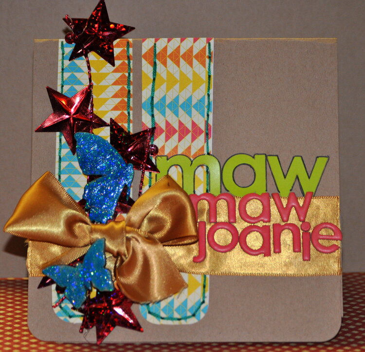 Maw Maw Joanie-MOTHER'S DAY CARD(MAY KREATORVILLE KRAFT kit)