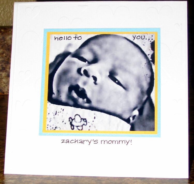 hello to you, zackary's mommy!