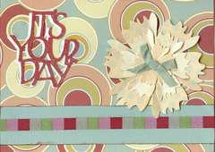 It's your day birthday card