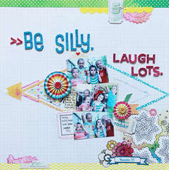 Be Silly. Laugh lots.