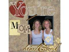 You're Mom's Heart & Soul