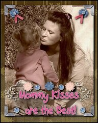 MOMMY KISSES ARE THE BEST