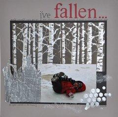 I've Fallen . . .